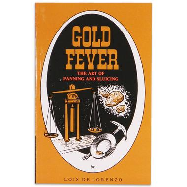 Gold Fever, The Art of Panning and Sluicing by Lois DeLorenzo